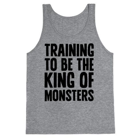 Training To Be The King of Monsters Parody Tank Top