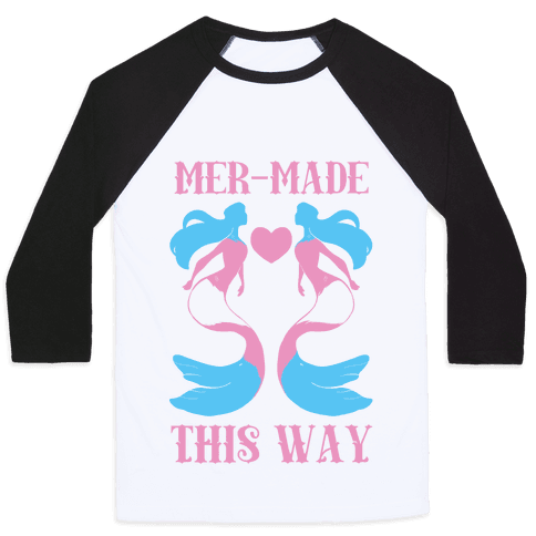 Mer-Made This Way - Trans Baseball Tee