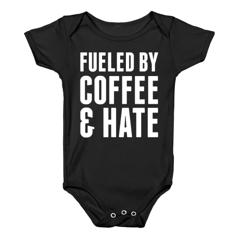 Fueled By Coffee & Hate 2 Baby Onesy