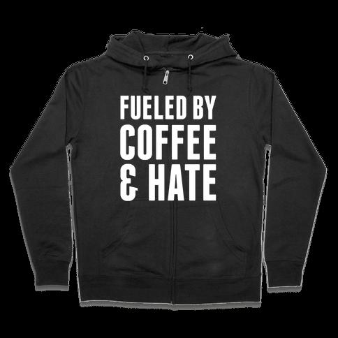 Fueled By Coffee & Hate 2 Zip Hoodie
