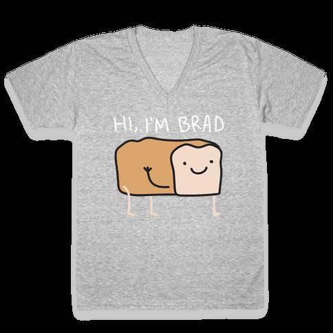 Hi, I'm Brad (Bread) V-Neck Tee Shirt