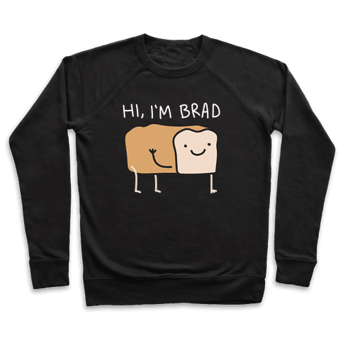 Hi, I'm Brad (Bread) Pullover
