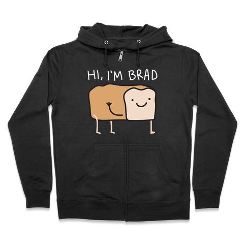 Hi, I'm Brad (Bread) Zip Hoodie