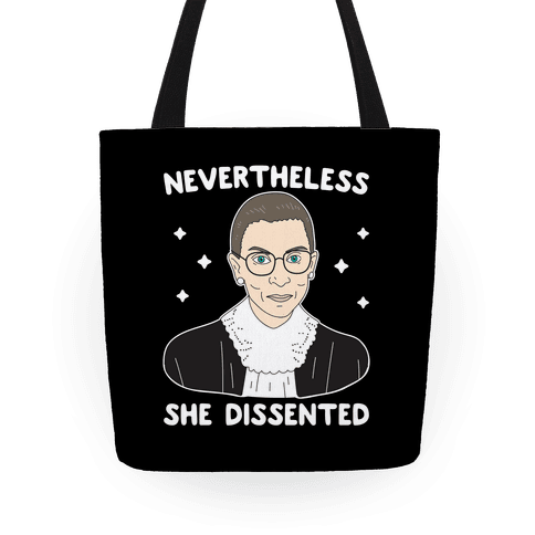 Nevertheless She Dissented Tote