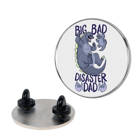 Big Bad Disaster Dad Pin