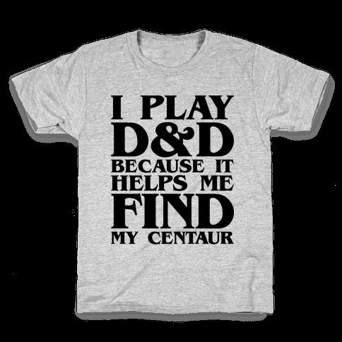 D & D Helps Me Find My Centaur Parody Kids T-Shirt