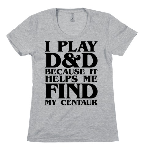 D & D Helps Me Find My Centaur Parody Womens T-Shirt