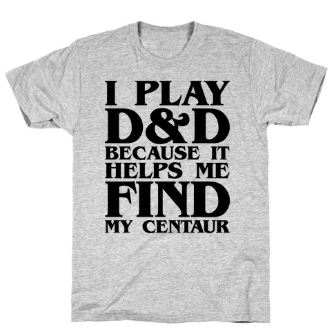 D & D Helps Me Find My Centaur Parody T-Shirt