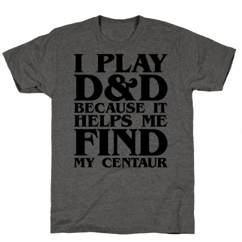D & D Helps Me Find My Centaur Parody T-Shirt