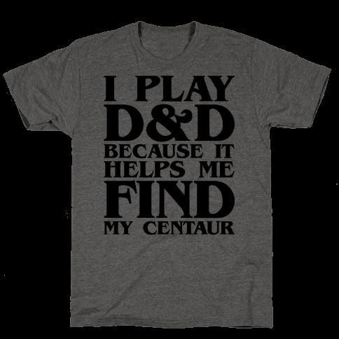 D & D Helps Me Find My Centaur Parody Mens T-Shirt