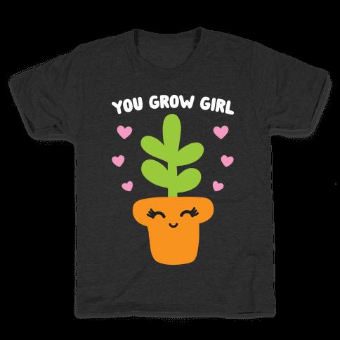 You Grow Girl Kids T-Shirt
