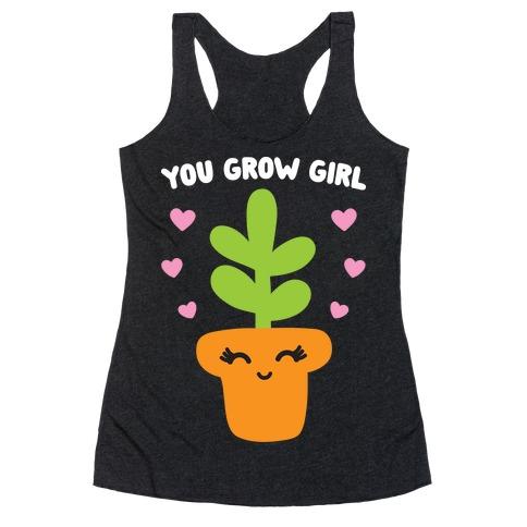 You Grow Girl Racerback Tank Top