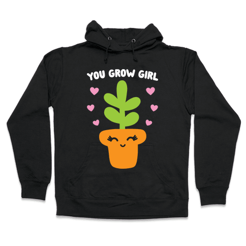 You Grow Girl Hooded Sweatshirt