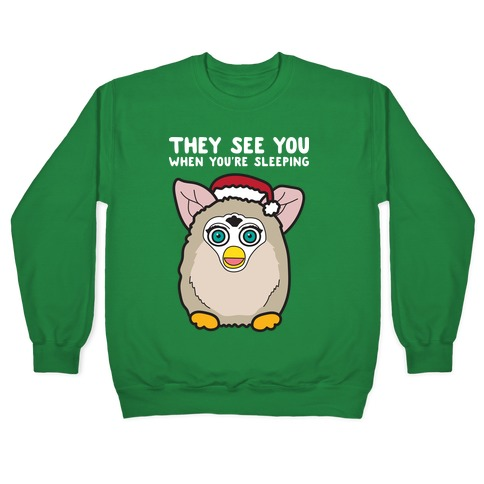 They See You When You're Sleeping - Furby Pullover