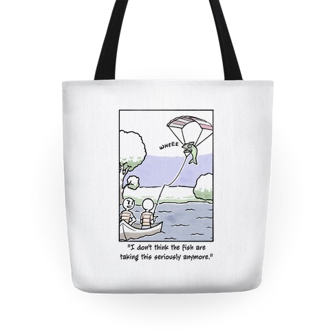 The Fish Aren't Taking This Seriously Tote