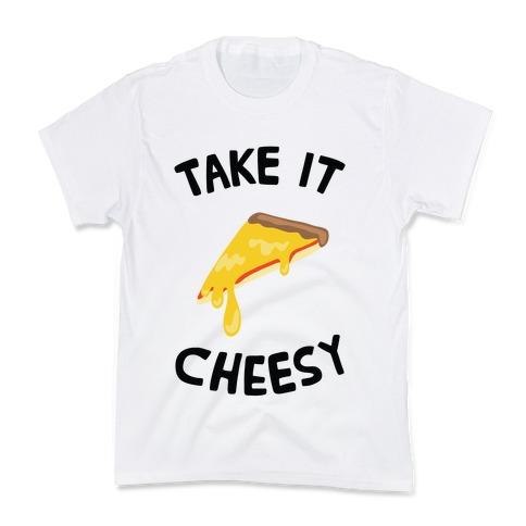 Take it Cheesy Kids T-Shirt
