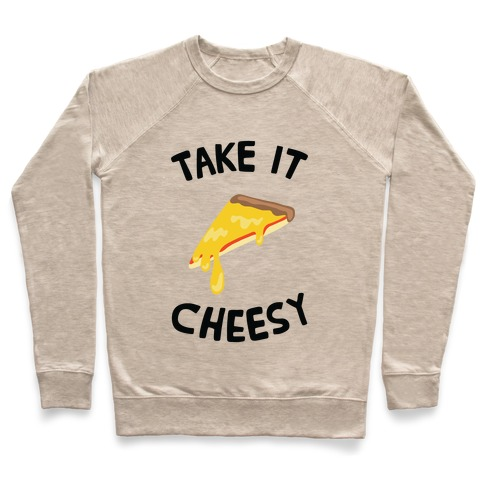 Take it Cheesy Pullover