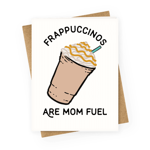 Frappuccinos are Mom Fuel