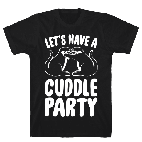 Let's Have A Cuddle Party White Print Mens T-Shirt