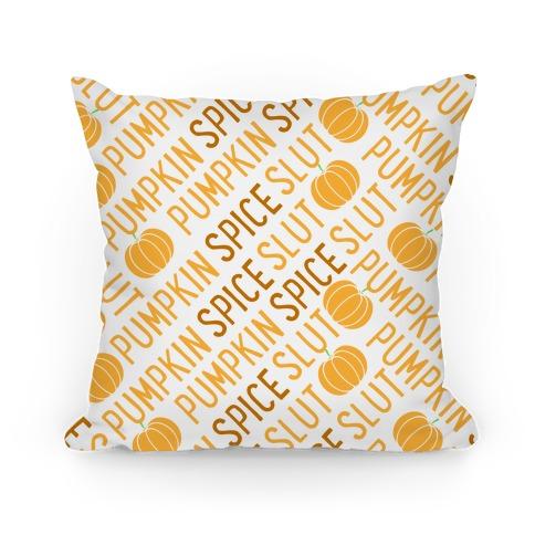 Pumpkin Spice Slut Pillow