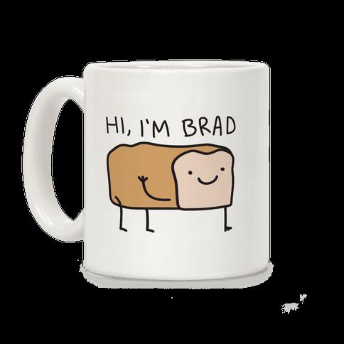 Hi, I'm Brad (Bread) Coffee Mug