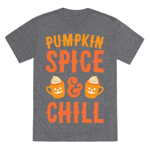 Pumpkin Spice & Chill (White) T-Shirt