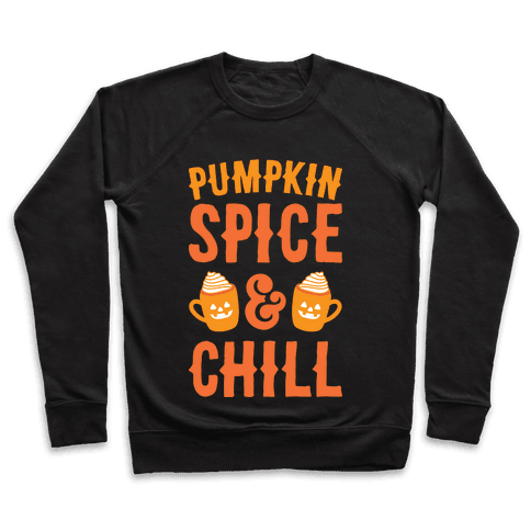 Pumpkin Spice & Chill (White)