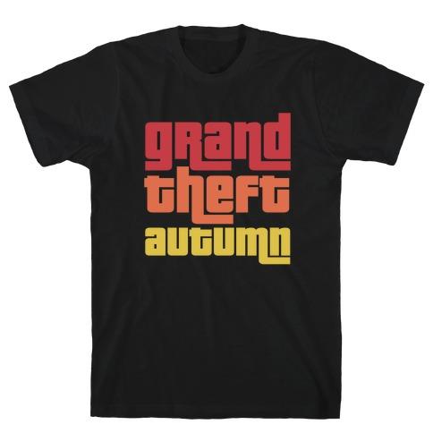 Grand Theft Autumn T-Shirt