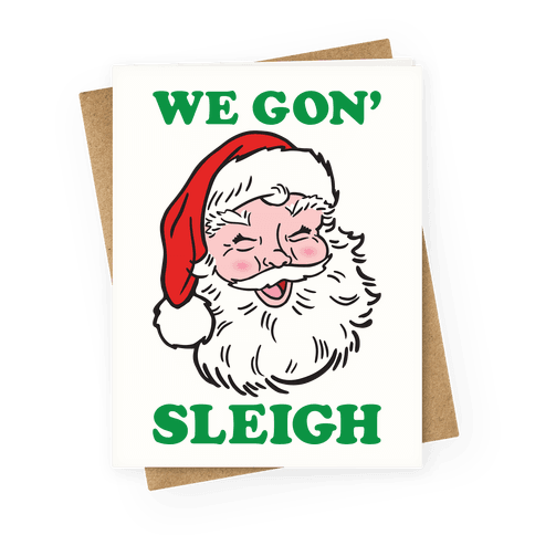 We Gon' Sleigh Santa Greeting Card