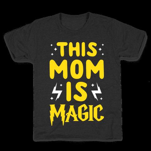 This Mom Is Magic Kids T-Shirt