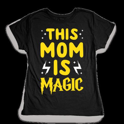This Mom Is Magic Womens T-Shirt