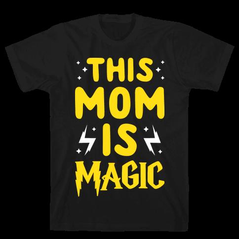 This Mom Is Magic Mens T-Shirt