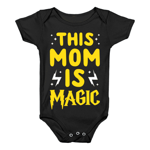This Mom Is Magic Baby Onesy