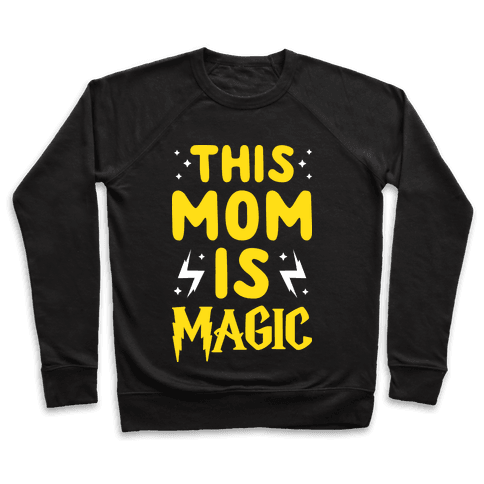 This Mom Is Magic Pullover