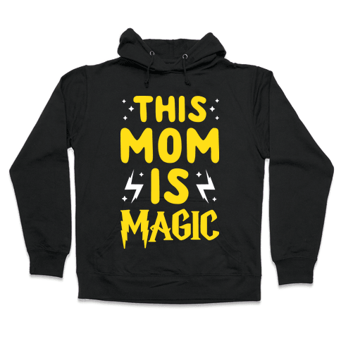 This Mom Is Magic Hooded Sweatshirt