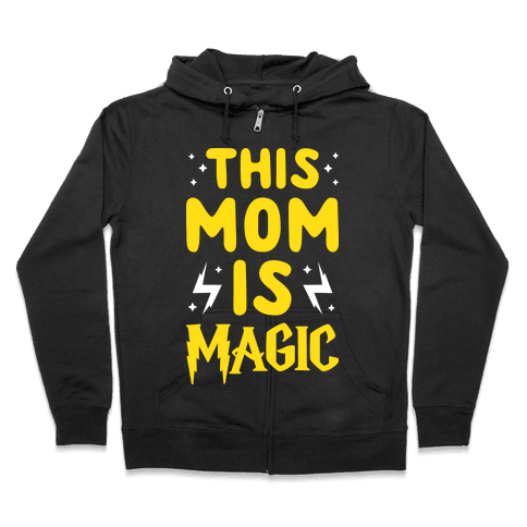 This Mom Is Magic Zip Hoodie