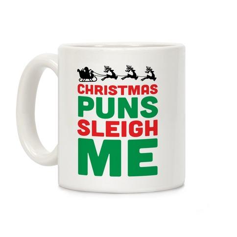 Christmas Puns Sleigh Me Coffee Mug