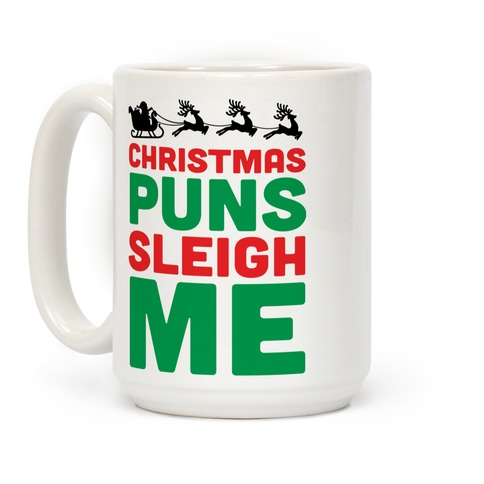 Christmas Puns Sleigh Me Coffee Mug
