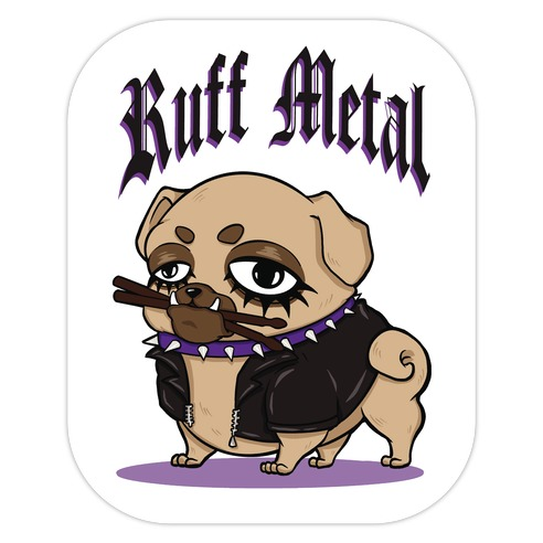 Ruff Metal Die Cut Sticker