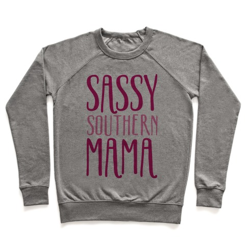Sassy Southern Mama  Pullover