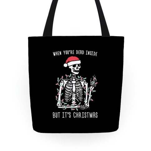 When You're Dead Inside But It's Christmas Tote