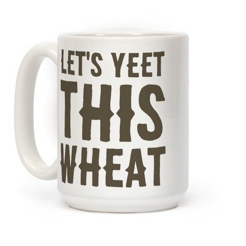 Let's Yeet This Wheat Coffee Mug