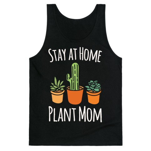 Stay At Home Plant Mom White Print Tank Top