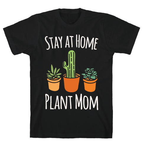 Stay At Home Plant Mom White Print Mens T-Shirt