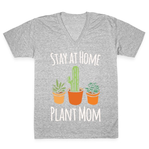 Stay At Home Plant Mom White Print V-Neck Tee Shirt