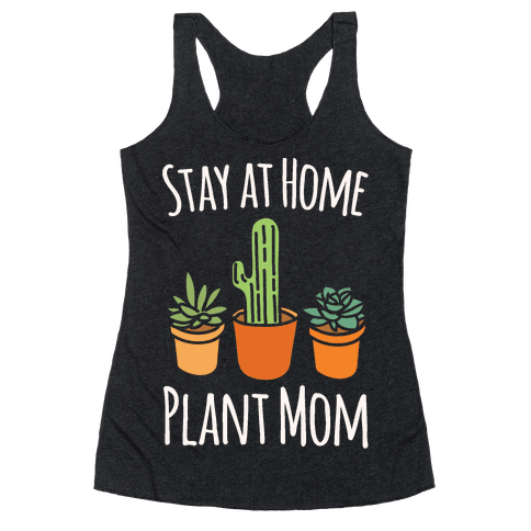 Stay At Home Plant Mom White Print Racerback Tank Top