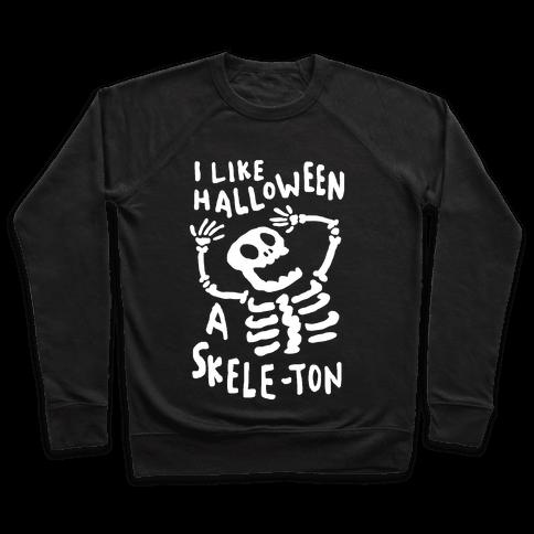 I Like Halloween A Skele-ton Pullover