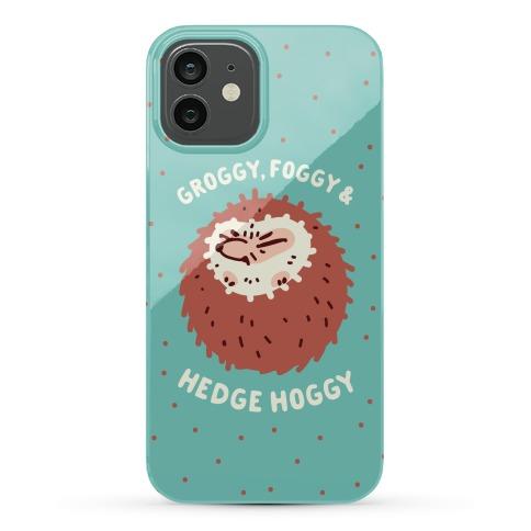 Groggy, Foggy & Hedge Hoggy Phone Case
