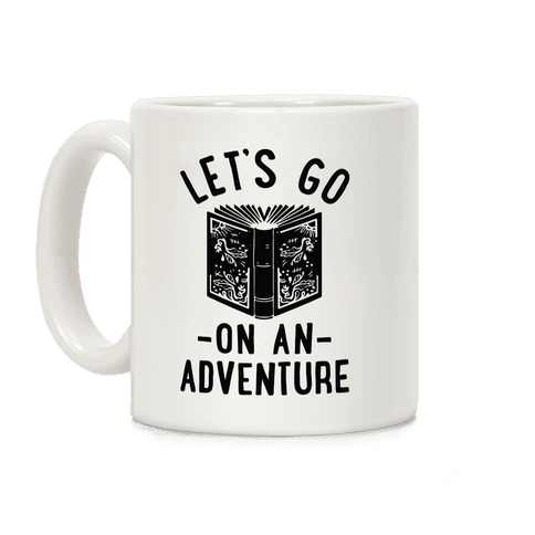 Let's Go On An Adventure Coffee Mug