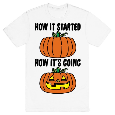 How It Started Jack O Lantern' Parody T-Shirt